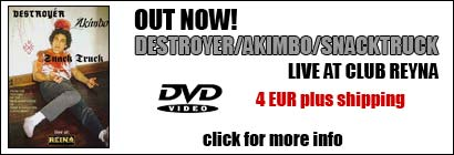 OUT NOW - DESTROY�R/AKIMBO/SNACK TRUCK - Live at Club Reyna - The DVD - click for info!